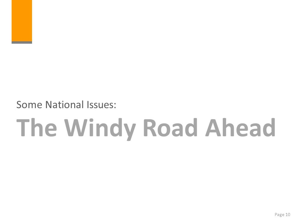 Page 10 Some National Issues: The Windy Road Ahead