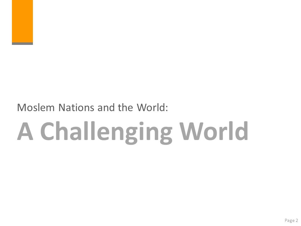 Page 2 Moslem Nations and the World: A Challenging World