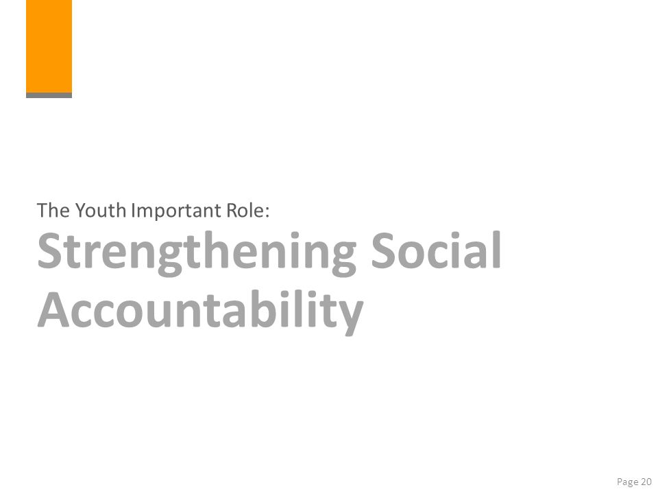 Page 20 The Youth Important Role: Strengthening Social Accountability