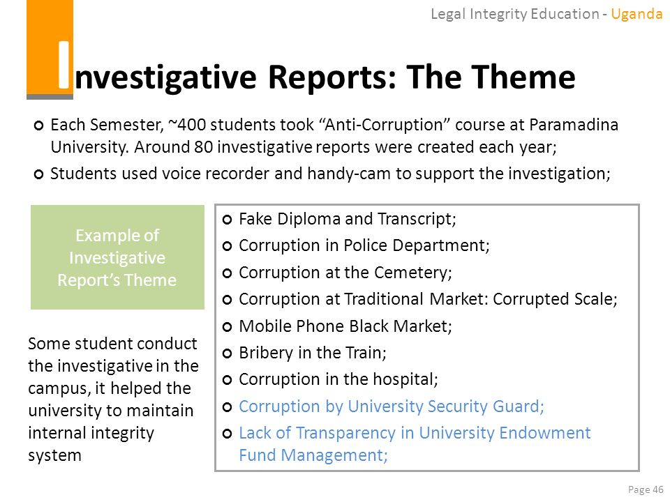 Page 46 I nvestigative Reports: The Theme Each Semester, ~400 students took Anti-Corruption course at Paramadina University. Around 80 investigative r