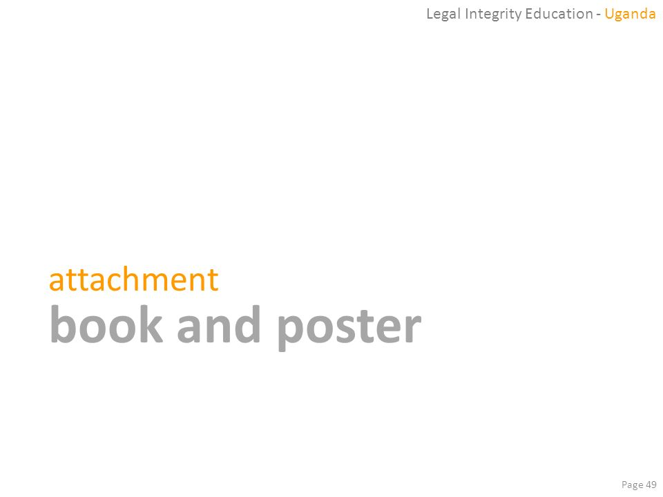 Page 49 attachment book and poster Legal Integrity Education - Uganda
