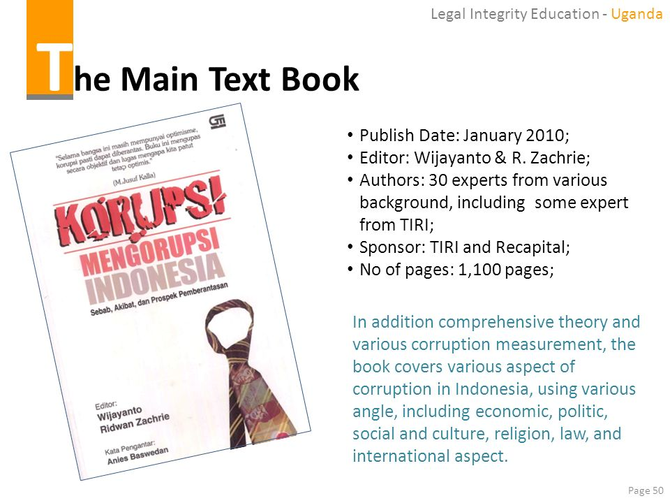 Page 50 T he Main Text Book Publish Date: January 2010; Editor: Wijayanto & R. Zachrie; Authors: 30 experts from various background, including some ex
