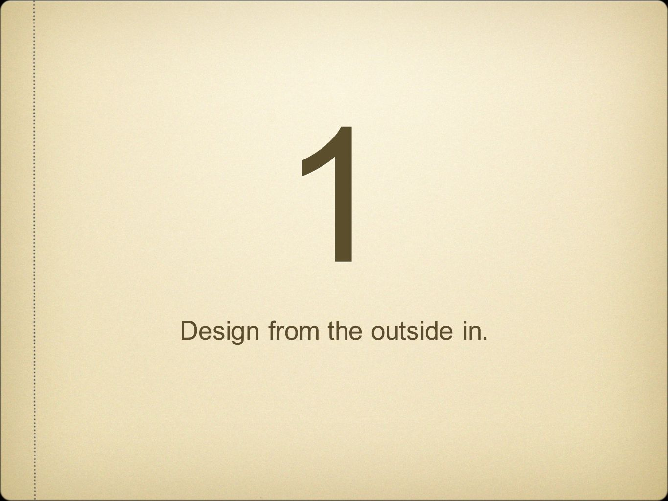 1 1 Design from the outside in.
