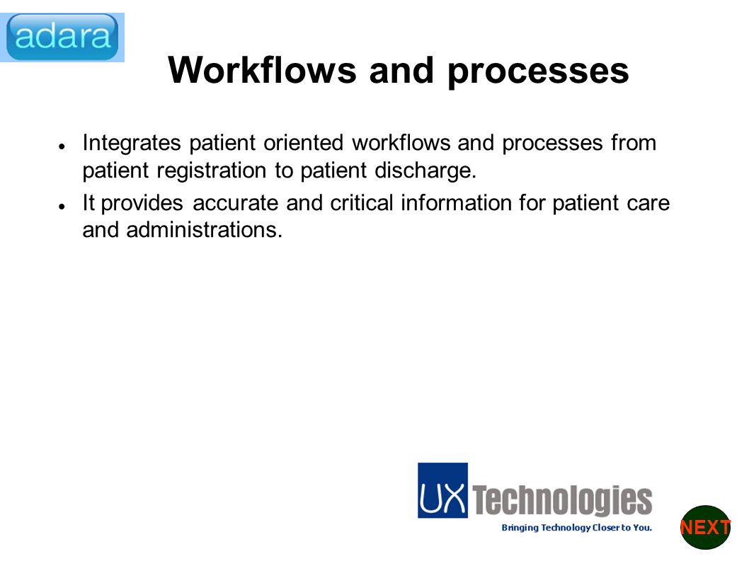 Integrates patient oriented workflows and processes from patient registration to patient discharge.
