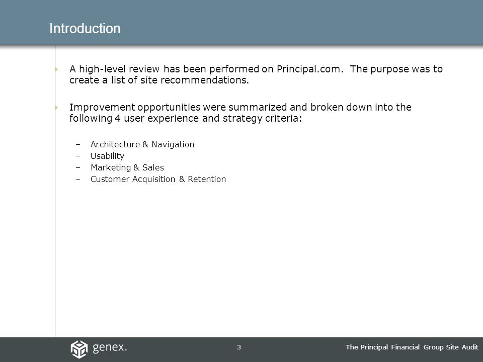 3The Principal Financial Group Site Audit Introduction A high-level review has been performed on Principal.com.