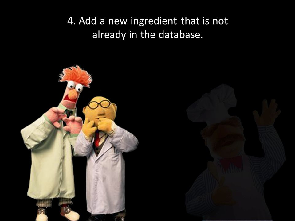 4. Add a new ingredient that is not already in the database.