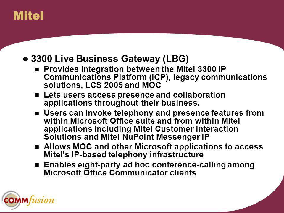 Mitel 3300 Live Business Gateway (LBG) Provides integration between the Mitel 3300 IP Communications Platform (ICP), legacy communications solutions,