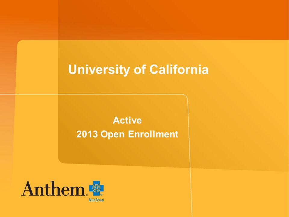 University of California Active 2013 Open Enrollment