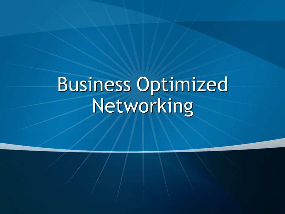 Business Optimized Networking