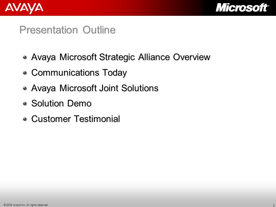 © 2008 Avaya Inc. All rights reserved. 2 Presentation Outline Avaya Microsoft Strategic Alliance Overview Communications Today Avaya Microsoft Joint S