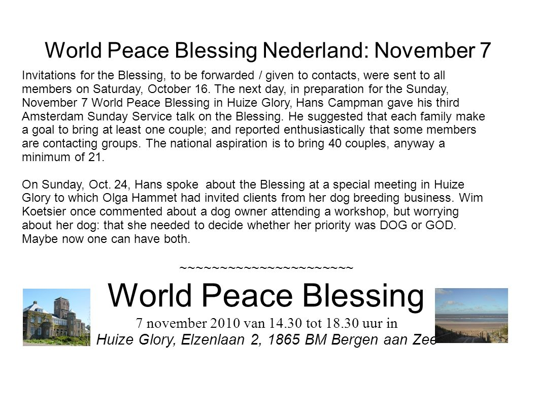 World Peace Blessing Nederland: November 7 Invitations for the Blessing, to be forwarded / given to contacts, were sent to all members on Saturday, Oc