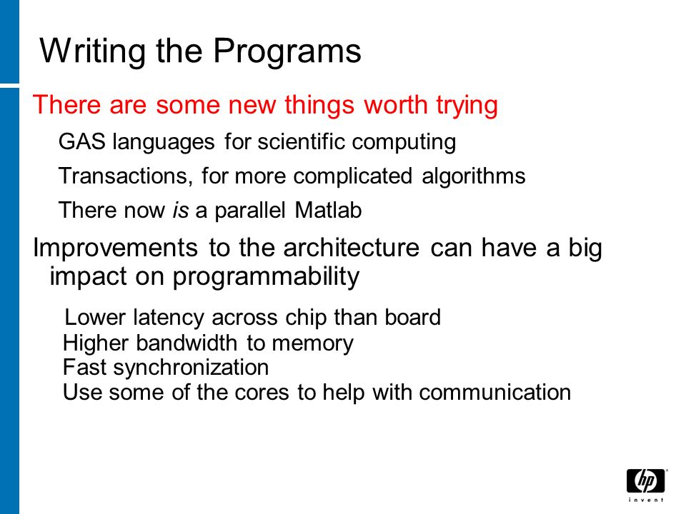 Writing the Programs There are some new things worth trying GAS languages for scientific computing Transactions, for more complicated algorithms There
