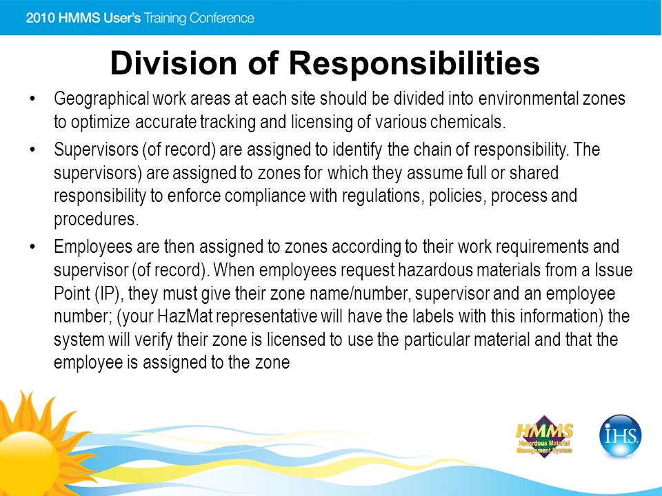 Division of Responsibilities Geographical work areas at each site should be divided into environmental zones to optimize accurate tracking and licensing of various chemicals.