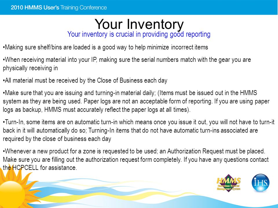 Your Inventory Your inventory is crucial in providing good reporting Making sure shelf/bins are loaded is a good way to help minimize incorrect items