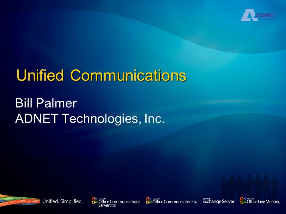 Unified Communications Bill Palmer ADNET Technologies, Inc.