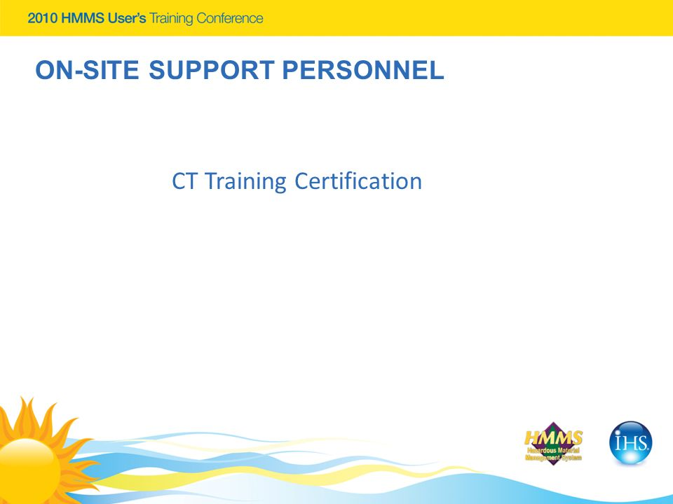 CT Training Certification ON-SITE SUPPORT PERSONNEL