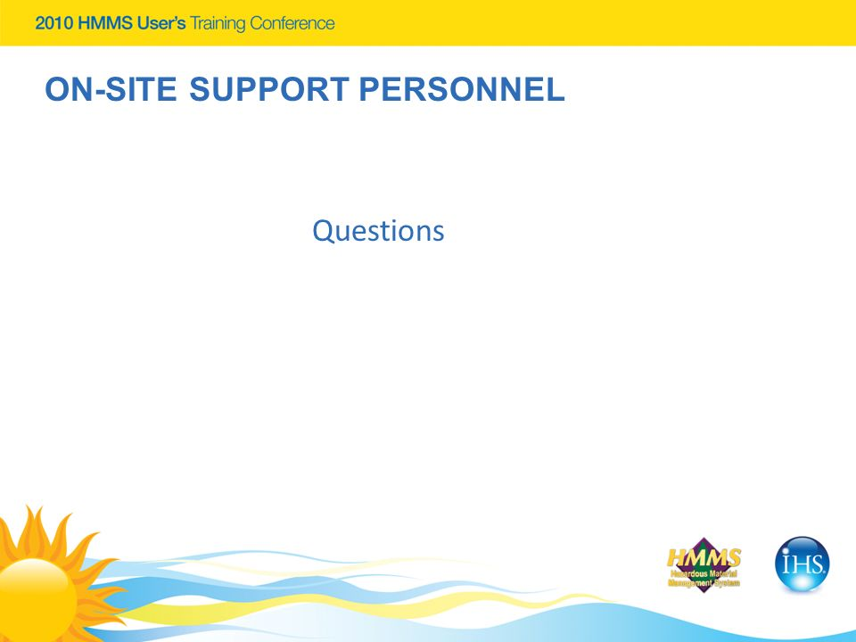 Questions ON-SITE SUPPORT PERSONNEL