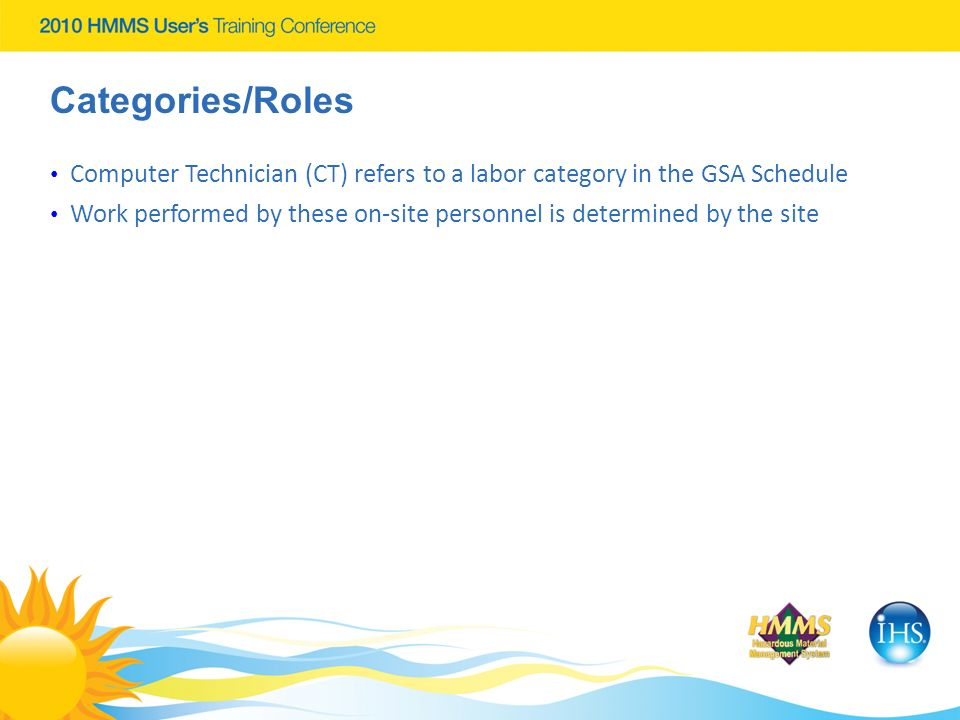 Categories/Roles Computer Technician (CT) refers to a labor category in the GSA Schedule Work performed by these on-site personnel is determined by th
