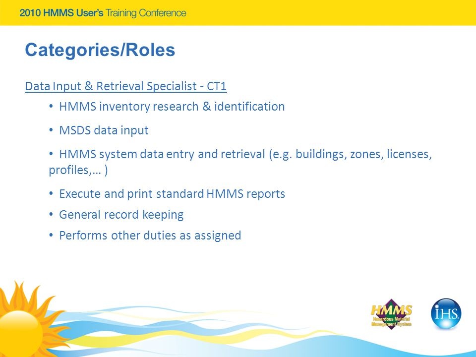 Categories/Roles Data Input & Retrieval Specialist - CT1 HMMS inventory research & identification MSDS data input HMMS system data entry and retrieval