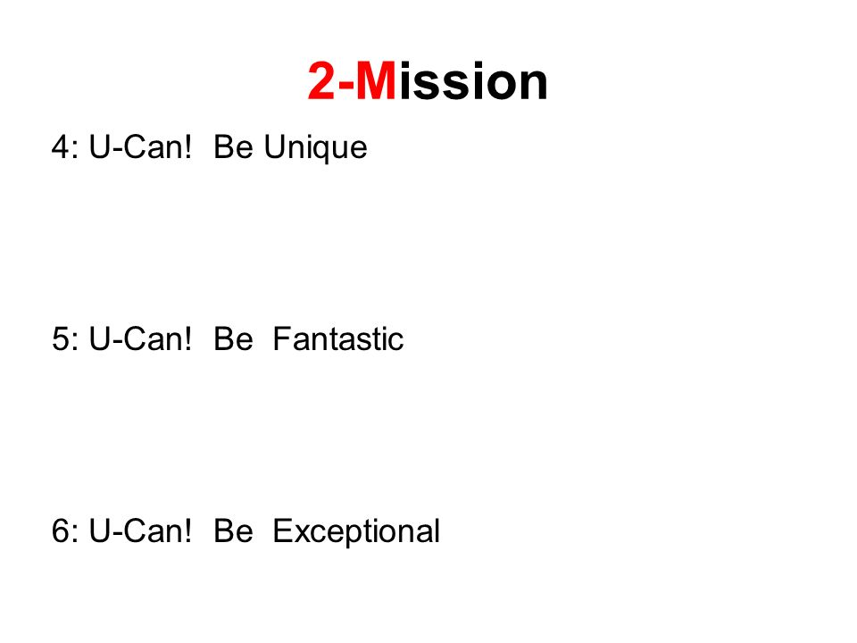 2-Mission 4: U-Can! Be Unique 5: U-Can! Be Fantastic 6: U-Can! Be Exceptional