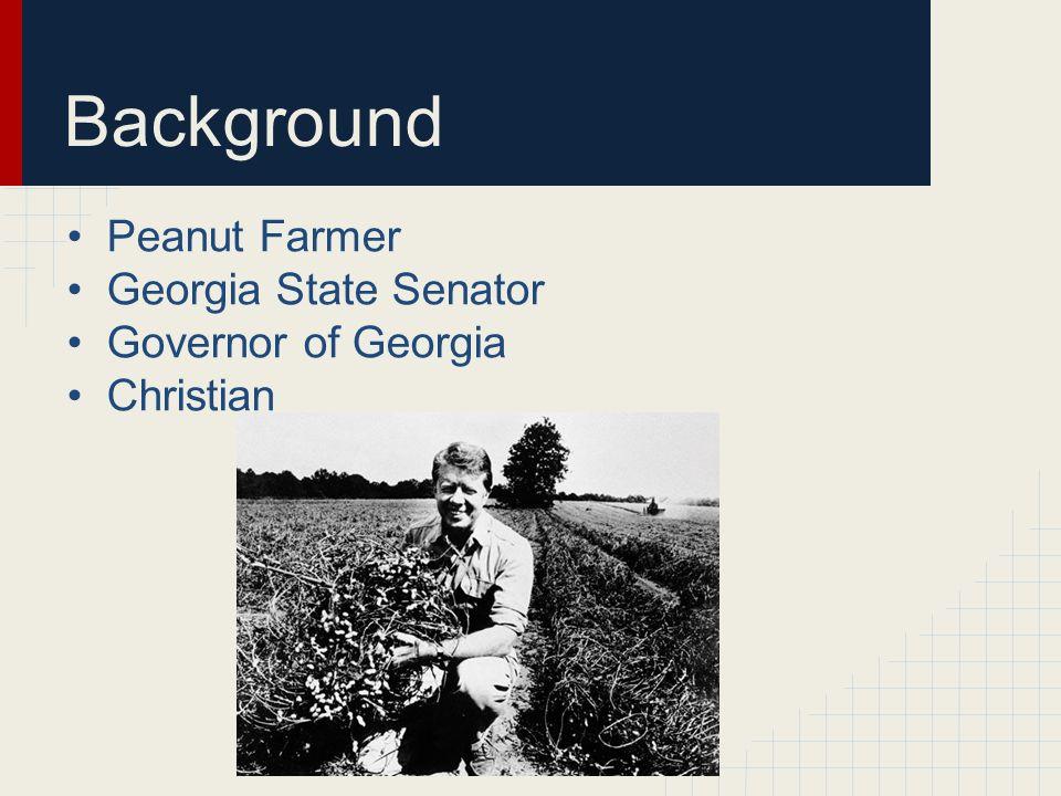 Background Peanut Farmer Georgia State Senator Governor of Georgia Christian