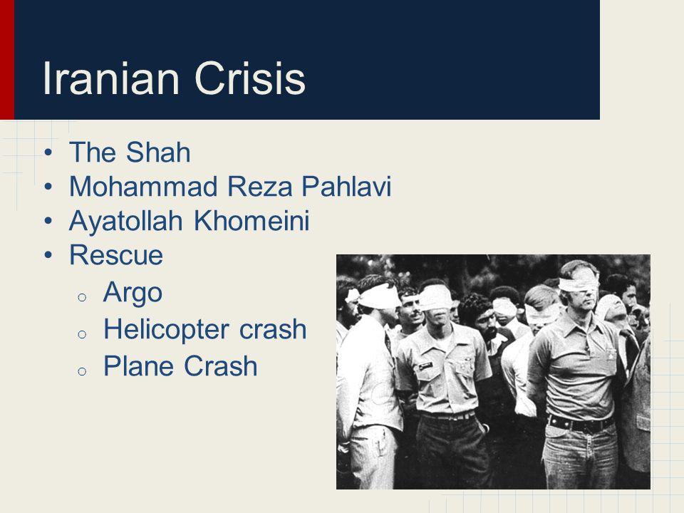 Iranian Crisis The Shah Mohammad Reza Pahlavi Ayatollah Khomeini Rescue o Argo o Helicopter crash o Plane Crash