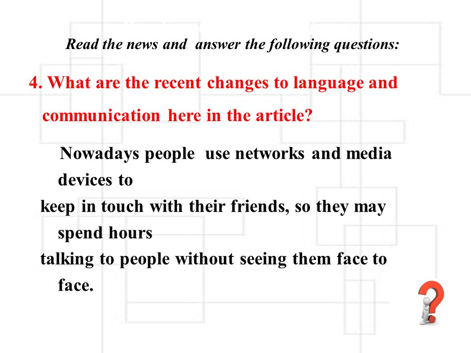 Reading Comprehension Read the news and answer the following questions: 3. Why did people flock together to make friends with each other in the past?