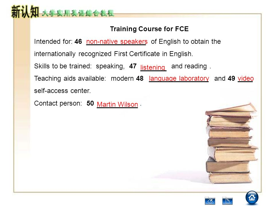 Training Course for FCE Intended for: 46 of English to obtain the internationally recognized First Certificate in English. Skills to be trained: speak