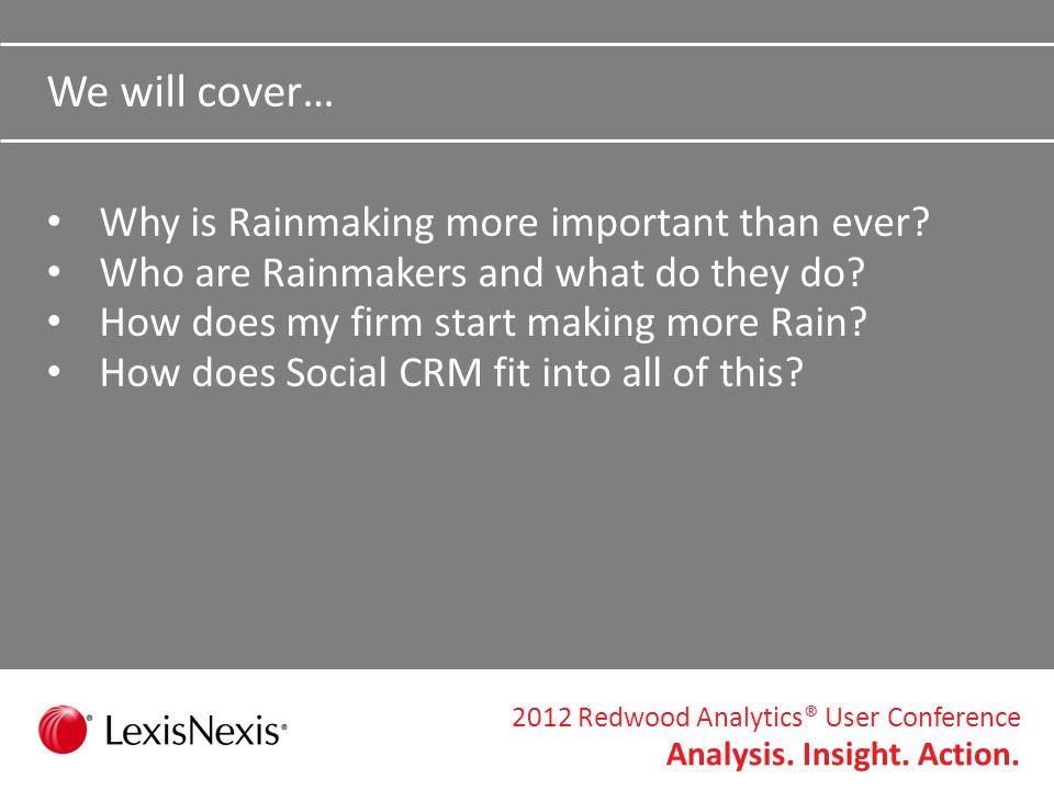 2012 Redwood Analytics® User Conference Analysis.Insight.