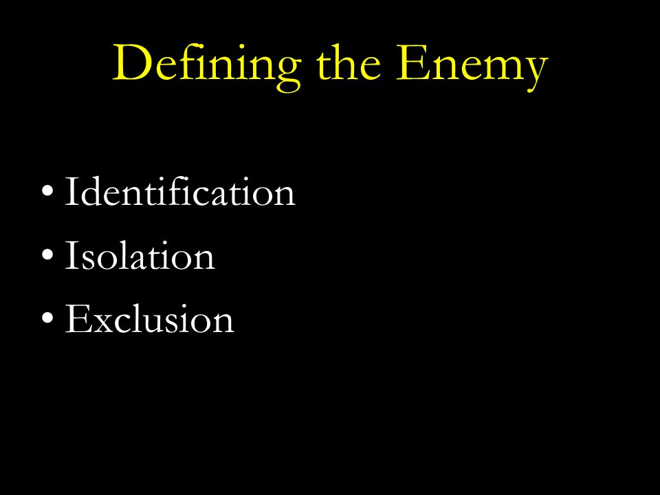 Defining the Enemy Identification Isolation Exclusion