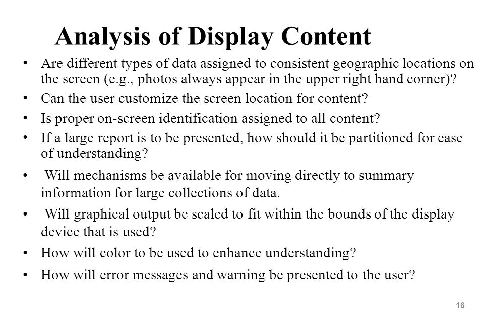 16 Analysis of Display Content Are different types of data assigned to consistent geographic locations on the screen (e.g., photos always appear in th
