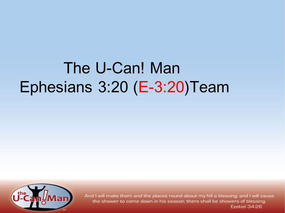 The U-Can! Man Ephesians 3:20 (E-3:20)Team