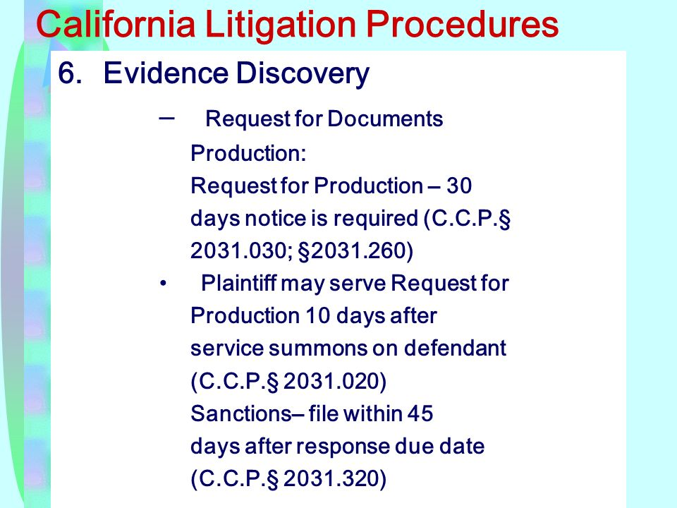 6.Evidence Discovery – Request for Documents Production: Request for Production – 30 days notice is required (C.C.P.
