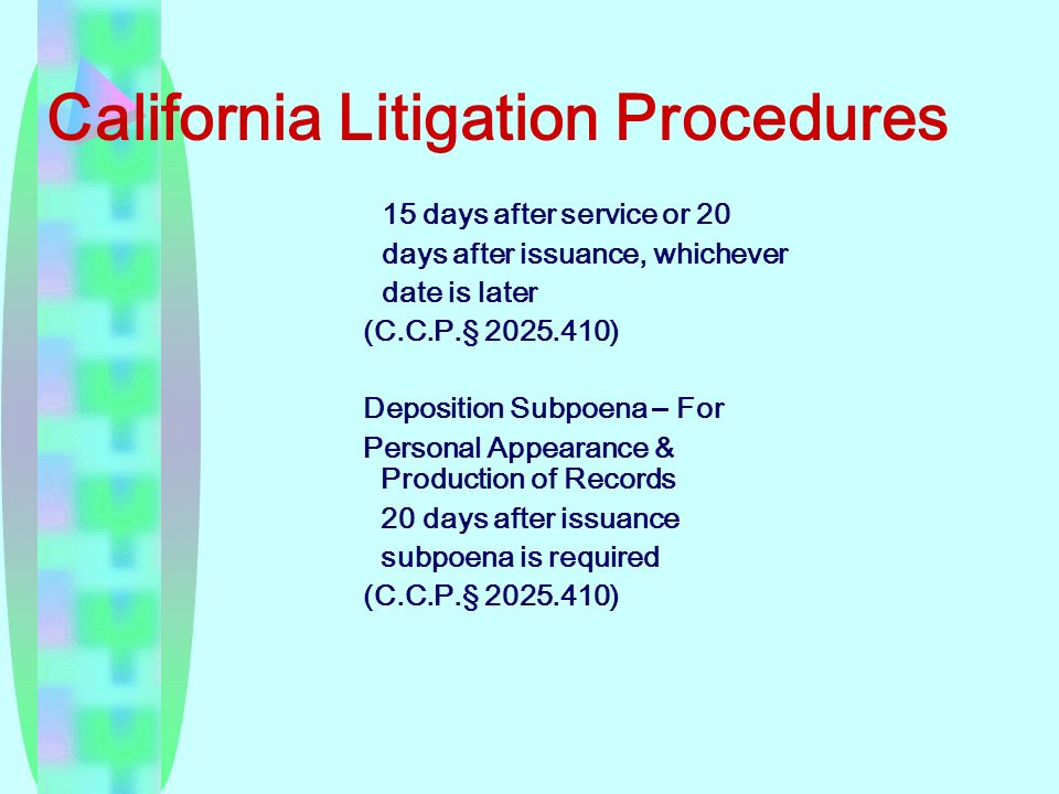 California Litigation Procedures 15 days after service or 20 days after issuance, whichever date is later (C.C.P.