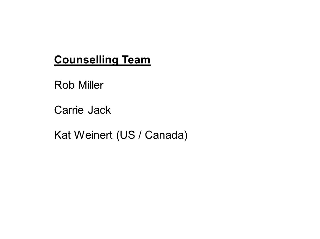 Counselling Team Rob Miller Carrie Jack Kat Weinert (US / Canada)