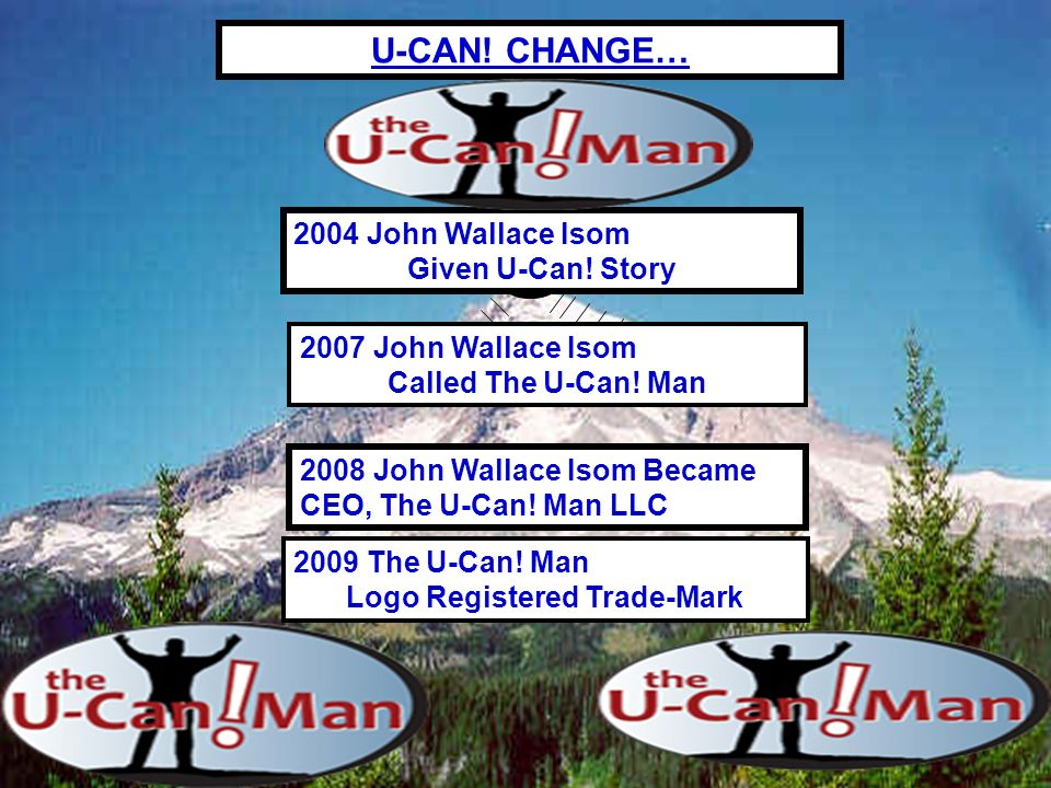 2008 John Wallace Isom Became CEO, The U-Can. Man LLC U-CAN.