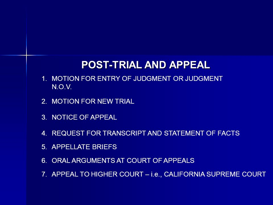 POST-TRIAL AND APPEAL MOTION FOR ENTRY OF JUDGMENT OR JUDGMENT N.O.V. MOTION FOR NEW TRIAL NOTICE OF APPEAL REQUEST FOR TRANSCRIPT AND STATEMENT OF FA