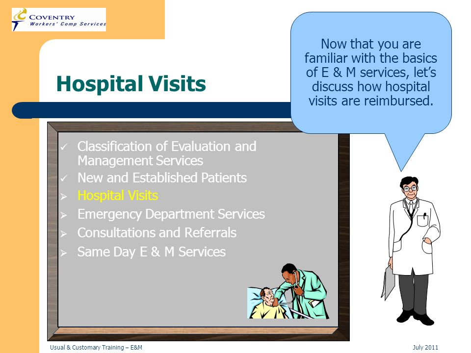 Usual & Customary Training – E&MJuly 2011 Hospital Visits Classification of Evaluation and Management Services New and Established Patients Hospital V