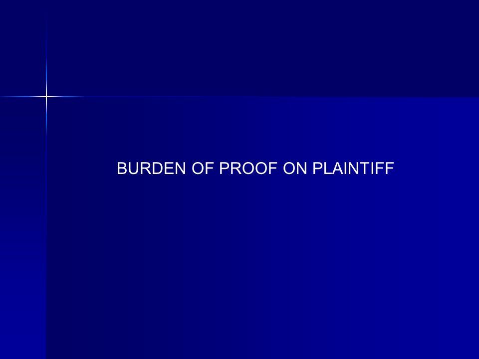 BURDEN OF PROOF ON PLAINTIFF