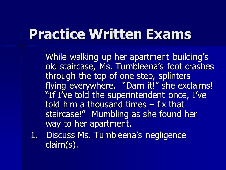 Practice Written Exams While walking up her apartment buildings old staircase, Ms.