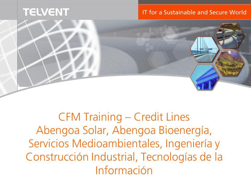 CFM Training – Credit Lines Abengoa Solar, Abengoa Bioenergía, Servicios Medioambientales, Ingeniería y Construcción Industrial, Tecnologías de la Información