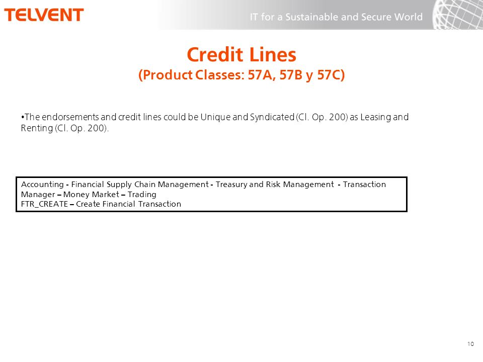 Credit Lines (Product Classes: 57A, 57B y 57C) The endorsements and credit lines could be Unique and Syndicated (Cl. Op. 200) as Leasing and Renting (