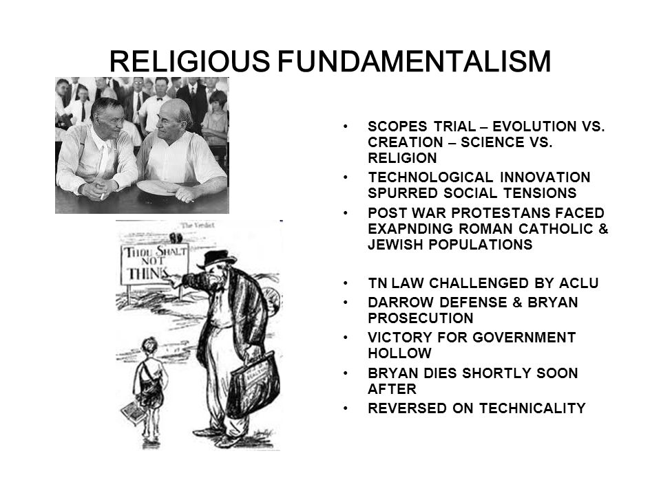 RELIGIOUS FUNDAMENTALISM SCOPES TRIAL – EVOLUTION VS. CREATION – SCIENCE VS. RELIGION TECHNOLOGICAL INNOVATION SPURRED SOCIAL TENSIONS POST WAR PROTES