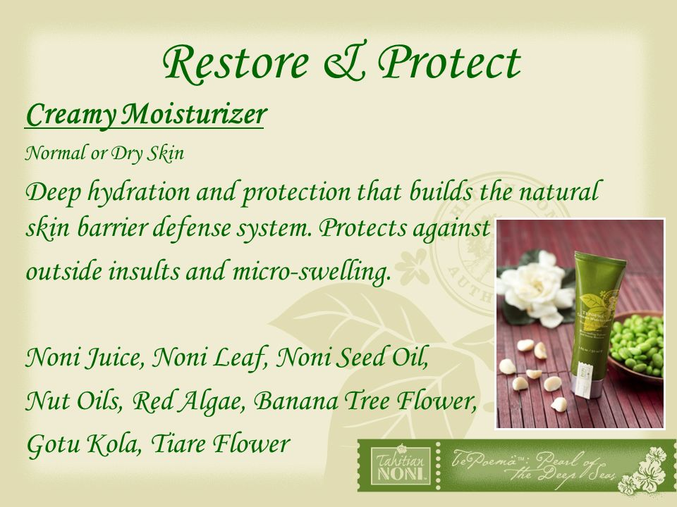 Restore & Protect Creamy Moisturizer Normal or Dry Skin Deep hydration and protection that builds the natural skin barrier defense system. Protects ag