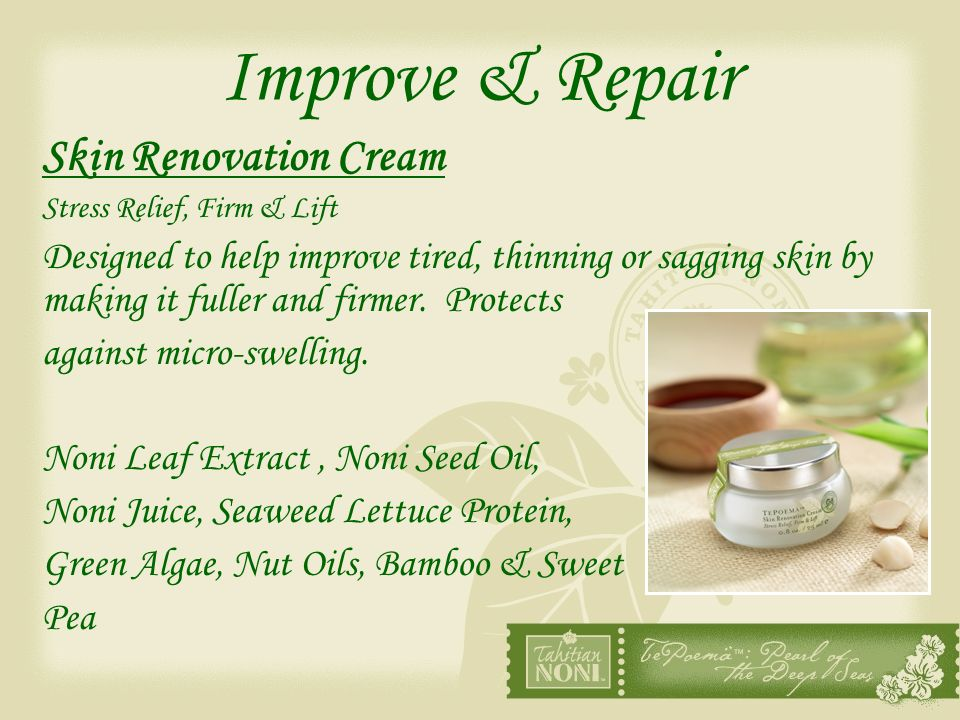 Improve & Repair Skin Renovation Cream Stress Relief, Firm & Lift Designed to help improve tired, thinning or sagging skin by making it fuller and fir