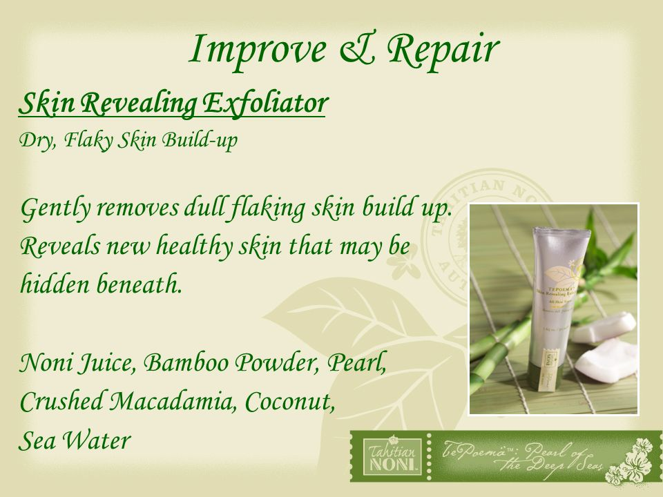 Improve & Repair Skin Revealing Exfoliator Dry, Flaky Skin Build-up Gently removes dull flaking skin build up. Reveals new healthy skin that may be hi