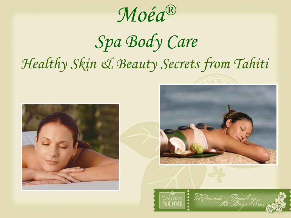 Moéa ® Spa Body Care Healthy Skin & Beauty Secrets from Tahiti