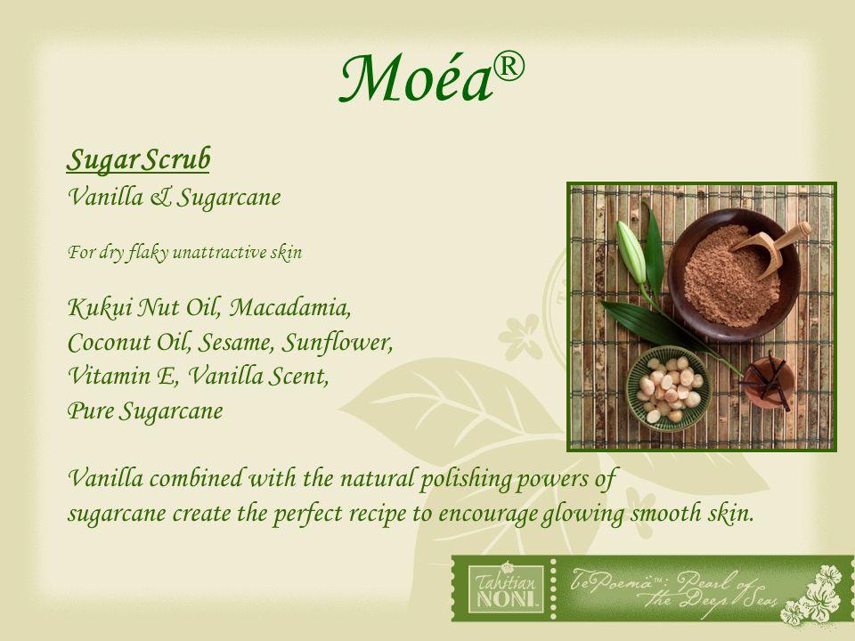 Moéa ® Sugar Scrub Vanilla & Sugarcane For dry flaky unattractive skin Kukui Nut Oil, Macadamia, Coconut Oil, Sesame, Sunflower, Vitamin E, Vanilla Sc