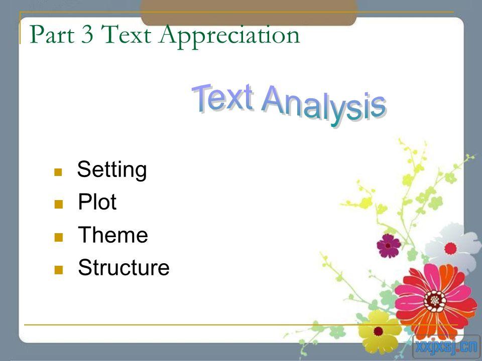 Part 3 Text Appreciation Setting Plot Theme Structure