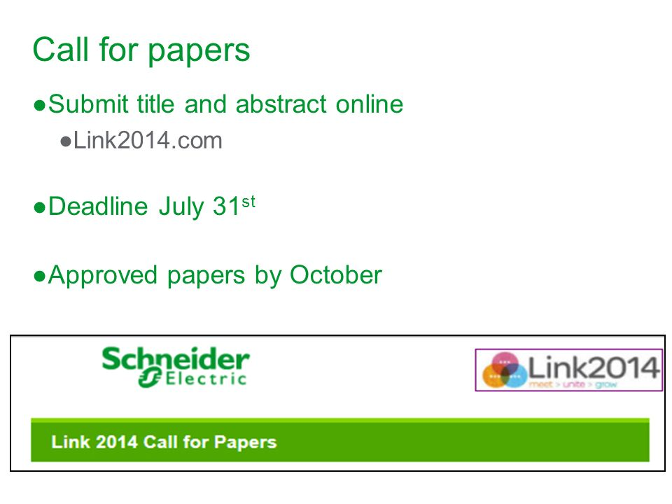 Call for papers Submit title and abstract online Link2014.com Deadline July 31 st Approved papers by October